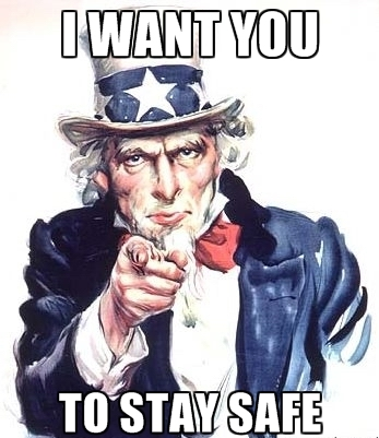 I want you to stay safe